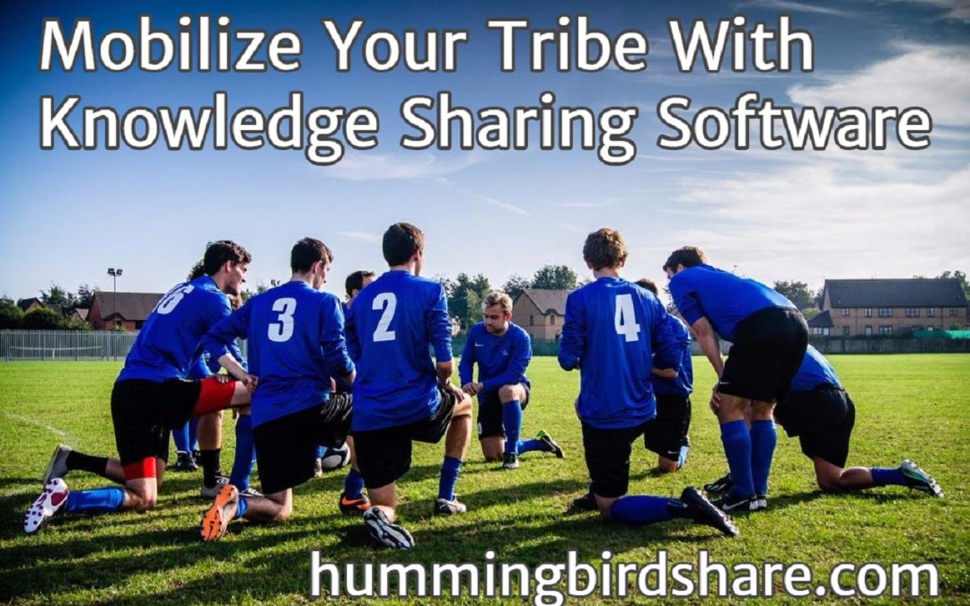 Mobilize Your Tribe With Knowledge Sharing Software